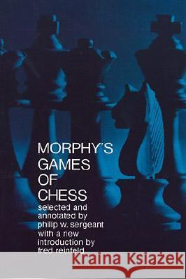 Morphy's Games of Chess Philip Sergeant 9780486203867