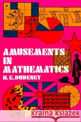 Amusements in Mathematics Henry Dudeney 9780486204734
