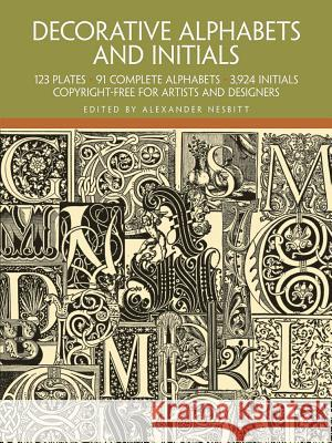Decorative Alphabets and Initials Alexander Nesbitt Alexander Nesbitt 9780486205441