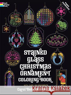 Stained Glass Christmas Ornament Coloring Book Carol Belanger Grafton 9780486207070 Dover Publications