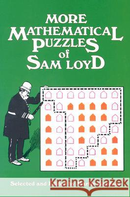 More Mathematical Puzzles of Sam Loyd Sam Loyd Martin Gardner 9780486207094