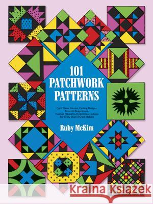 One Hundred and One Patchwork Patterns Ruby McKin Ruby McKim 9780486207735