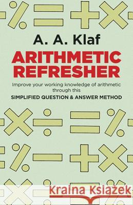 Arithmetic Refresher A. Albert Klaf F. S. Klaf 9780486212418