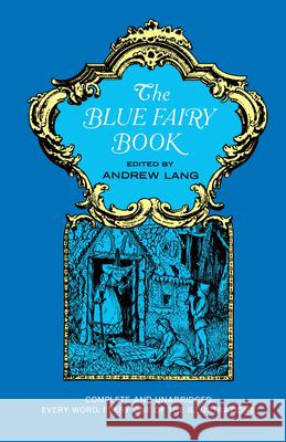 The Blue Fairy Book Andrew Lang H. J. Ford G. P. Jacom 9780486214375