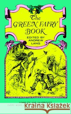 The Green Fairy Book Andrew Lang Henry J. Ford 9780486214399