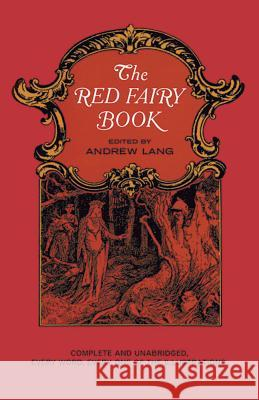 The Red Fairy Book Andrew Lang Henry J. Ford Lancelot Speed 9780486216737