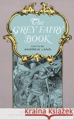 The Grey Fairy Book Andrew Lang Henry J. Ford 9780486217918