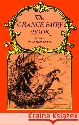 The Orange Fairy Book Andrew Lang H. J. Ford 9780486219097