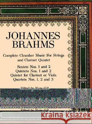 Complete Chamber Music for Strings and Clarinet Quintet Johannes Brahms Hans Gal 9780486219141
