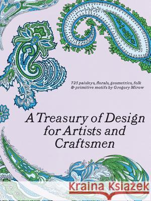 A Treasury of Design for Artists and Craftsmen Gregory Mirow 9780486220024