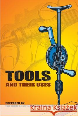 Tools and Their Uses U S Bureau of Naval Personnel 9780486220222