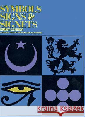 Symbols, Signs and Signets Ernst Lehner 9780486222417