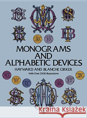 Monograms and Alphabetic Devices Hayward Cirker Blanche Cirker 9780486223308