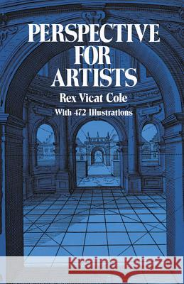 Perspective for Artists Rex V. Cole 9780486224879