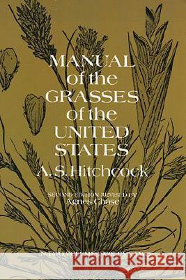 Manual of the Grasses of the United States, Volume Two A. S. Hitchcock 9780486227184