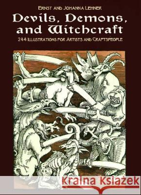 Devils, Demons, and Witchcraft: 244 Illustrations for Artists Ernst Lehner Johanna Lehner 9780486227511