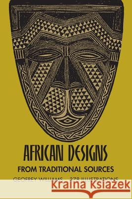 African Designs from Traditional Sources Geoffrey Williams Robert Williams 9780486227528