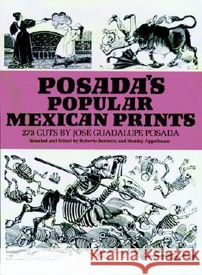 Posada's Popular Mexican Prints Jose Guadalupe Posada 9780486228549