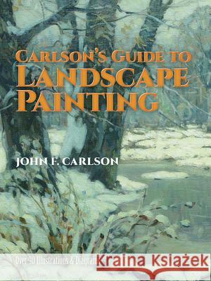 Carlson's Guide to Landscape Painting John F. Carlson Carlson 9780486229270