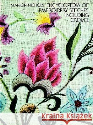 Encyclopedia of Embroidery Stitches, Including Crewel Marion Nichols 9780486229294