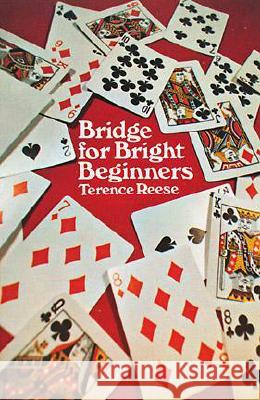 Bridge for Bright Beginners Terence Reese 9780486229423