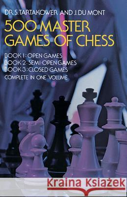 500 Master Games of Chess A. Tartakow J. D S. G. Tartakover 9780486232089