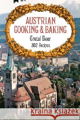 Austrian Cooking and Baking Gretel Beer 9780486232201