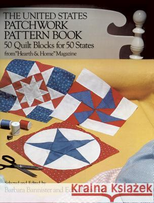 The United States Patchwork Pattern Book Barbara Bannister Edna Paris Ford 9780486232430