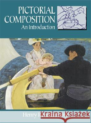 Pictorial Composition: An Introduction Henry R. Poore 9780486233581