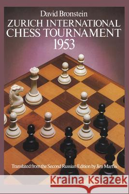 Zurich International Chess Tournament, 1953 David Bronstein Jim Marfia David Ionovich Bronshtein 9780486238005