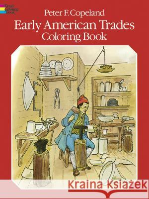 Early American Trades Coloring Book Dover Publications Inc 9780486238463