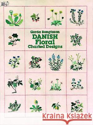 Danish Floral Charted Designs: The Complete Revised Edition Gerda Bengtsson 9780486239576