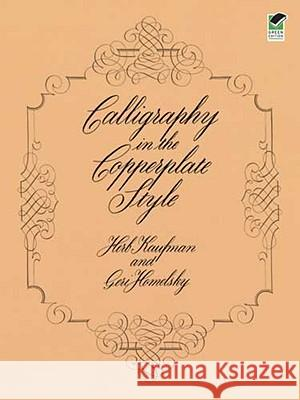 Calligraphy in the Copperplate Style Geri Homelsky Herb Kaufman 9780486240374