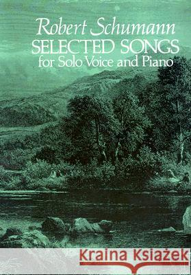 Selected Songs for Solo Voice and Piano Robert Schumann Stanley Appelbaum 9780486242026 Dover Publications