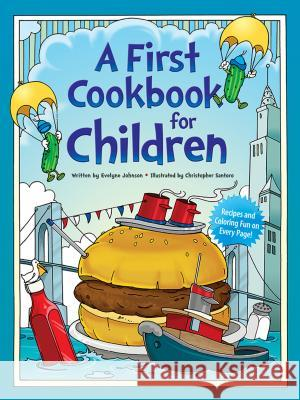 A First Cook Book for Children Evelyn Johnson Christopher Santoro Christopher Santoro 9780486242750