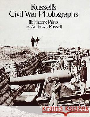Russell's Civil War Photographs Andrew J. Russell Captain A. J. Russell 9780486242835 Dover Publications