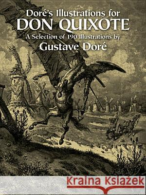 Dore's Illustrations for Don Quixote Gustave Dore 9780486243009