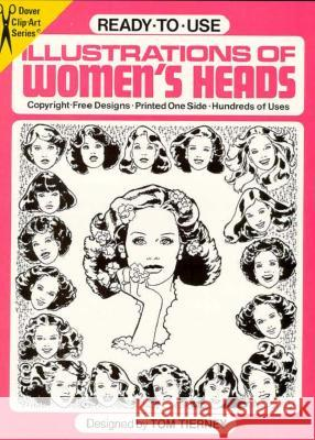 Ready-To-Use Illustrations of Women's Heads Tom Tierney 9780486243412