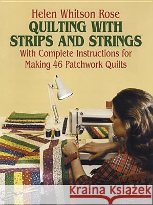 Quilting with Strips and Strings Helen Rose 9780486243573