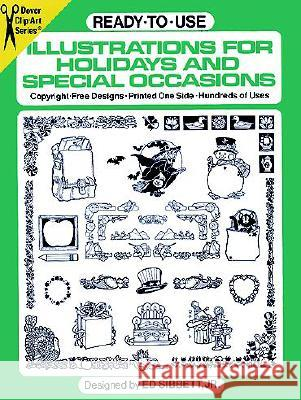 Ready-To-Use Illustrations for Holidays and Special Occasionready-To-Use Illustrations for Holidays and Special Occasions S Ed, Jr. Sibbett 9780486244402