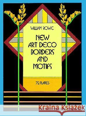 New Art Deco Borders and Motifs William Rowe 9780486247090