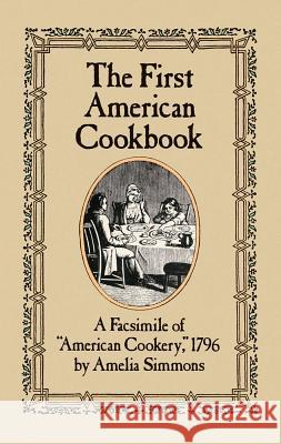 First American Cook Book Amelia Simmons Mary T. Wilson 9780486247106