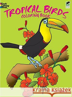 Tropical Birds Coloring Book Lucia d 9780486247434