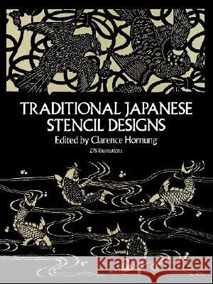 Traditional Japanese Stencil Designs Clarence P. Hornung 9780486247915