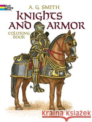 Knights and Armor Coloring Book A. G. Smith 9780486248431 Dover Publications