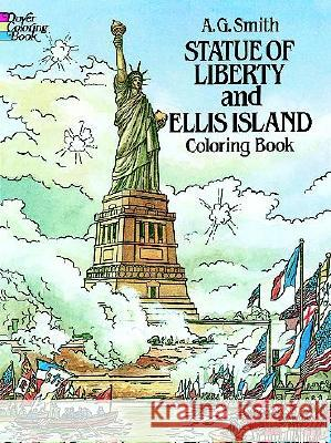 Statue of Liberty and Ellis Island Coloring Book A. G. Smith 9780486249667 Dover Publications
