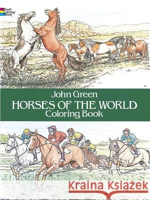 Horses of the World Coloring Book John Green 9780486249858