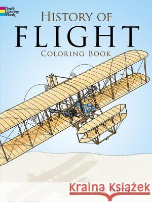 History of Flight Coloring Book A. G. Smith 9780486252445