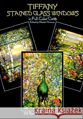 Tiffany Stained Glass Windows : 24 Ready-to-Mail Full-Colour Postcards Alastair Duncan Duncan 9780486253367