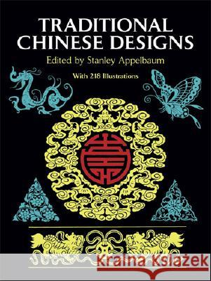 Traditional Chinese Designs Stanley Appelbaum 9780486253473